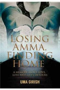 Losing Amma Finding Home