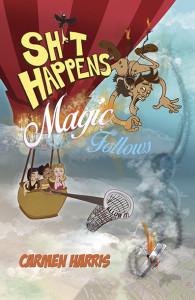 Shit Happens, Magic Follows